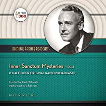 Inner Sanctum Mysteries, Volume 2  by Hollywood 360 Narrated by Paul McGrath, full cast
