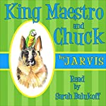 King Maestro and Chuck |  Jarvis