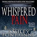 Whispered Pain Audiobook by Ashley Fontainne Narrated by Andrea Emmes