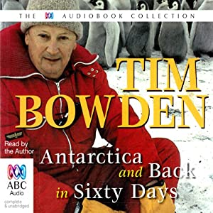 Antarctica & Back in 60 Days | [Tim Bowden]