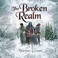 The Broken Realm: The Saga of Roland Inness, Volume 3 Audiobook by Wayne Grant Narrated by James Young