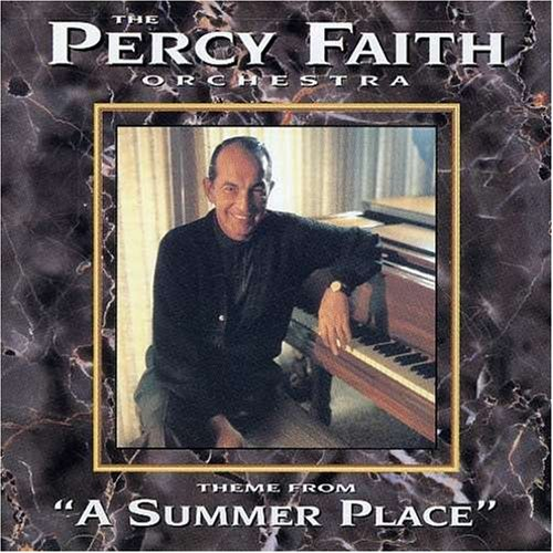 Percy Faith Theme From a Summer Place Percy Faith Orchestra Theme