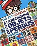 echange, troc Martin Handford - Où est Charlie ? : A la recherche des objets perdus