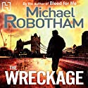 The Wreckage Audiobook by Michael Robotham Narrated by Sean Barrett