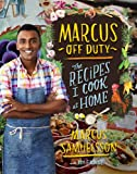Marcus Off Duty: The Recipes I Cook at Home [Kindle Edition]