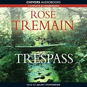 Trespass | [Rose Tremain]