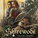 Shirewode: The Wode, Book 2 Audiobook by J Tullos Hennig Narrated by Ross Pendleton