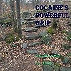 Cocaine's Powerful Grip Hörbuch von  Catcher O' Men Gesprochen von:  411 Audio