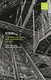 img - for Steel: A Design, Cultural and Ecological History (Design, Histories, Futures) book / textbook / text book