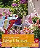 Image de Das BLV Handbuch Balkon & Terrasse: Gestaltungsideen für alle Jahreszeiten