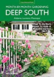 img - for Deep South Month-by-Month Gardening: What to Do Each Month to Have a Beautiful Garden All Year - Alabama, Louisiana, Mississippi by Nellie Neal (2014-04-15) book / textbook / text book