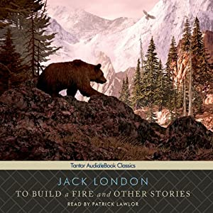 To Build a Fire and Other Stories Hörbuch