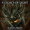 A Legacy of Light: The Dragon War, Book 1 Audiobook by Daniel Arenson Narrated by John Alexander Brancy
