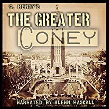 The Greater Coney (       UNABRIDGED) by O. Henry Narrated by Glenn Hascall