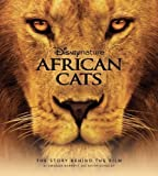 African Cats: The Story Behind the Film (Disney Editions Deluxe (Film))