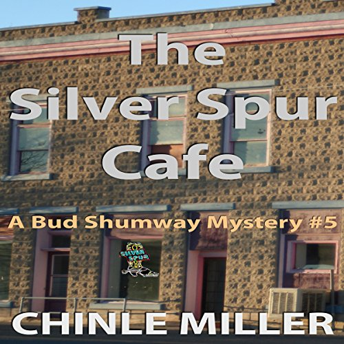 The Silver Spur Cafe: Bud Shumway Mystery, Book 5