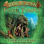 Zoe & Zak and the Tiger Temple: Zoe & Zak, Book 3 | Lars Guignard