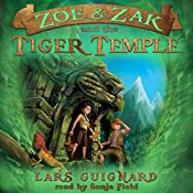 Zoe & Zak and the Tiger Temple: Zoe & Zak, Book 3 | Lars Guignard