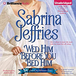 Wed Him Before You Bed Him: School for Heiresses, Book 6 | [Sabrina Jeffries]