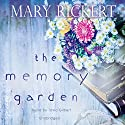 The Memory Garden (       UNABRIDGED) by Mary Rickert Narrated by Tavia Gilbert