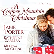 The Cowboys of Copper Mountain: A Christmas Collection | Jane Porter, Melissa McClone, Katherine Garbera