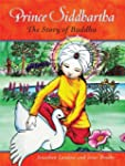 Prince Siddhartha: The Story of Buddh...