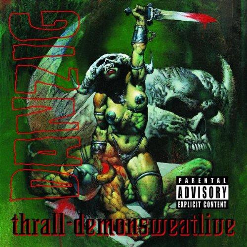 DANZIG - Thrall: Demonsweatlive (Explicit) - Zortam Music