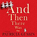 And Then There Was One Audiobook by Patricia Gussin Narrated by Robin Rowan