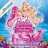 """Barbie in """"Die magischen Perlen"""" (Das Original-Hörspiel zum Film)"""