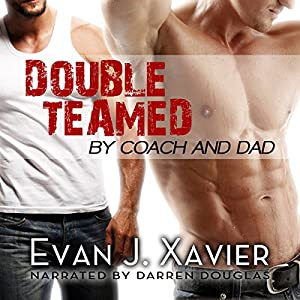 Doubled Teamed by Coach and Dad Audiobook