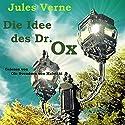 Die Idee des Dr. Ox Hörbuch von Jules Verne Gesprochen von: Ole Svendsen von Malottki