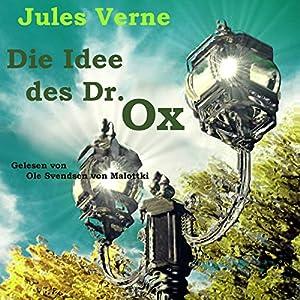 Die Idee des Dr. Ox Hörbuch
