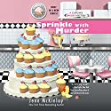 Sprinkle with Murder: Cupcake Bakery Mystery, Book 1 Audiobook by Jenn McKinlay Narrated by Susan Boyce