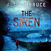 The Siren: DC Goodhew Series, Book 2 | Alison Bruce