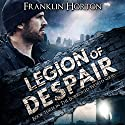 Legion of Despair: Book Three in The Borrowed World Series Audiobook by Franklin Horton Narrated by Kevin Pierce