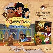 Der fliegende Teppich von Kerman (Die Abenteuer des jungen Marco Polo 6) | Thomas Karallus