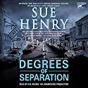 Degrees of Separation: A Jessie Arnold Mystery Series Audiobook by Sue Henry Narrated by Lee Adams