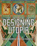img - for Designing Utopia: John Hargrave and the Kibbo Kift by Cathy Ross and Oliver Bennett (2015-09-30) book / textbook / text book
