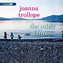 The Other Family: A Novel (       UNABRIDGED) by Joanna Trollope Narrated by Rosalyn Landor