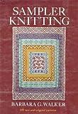Sampler Knitting (068413263X) by Walker, Barbara G