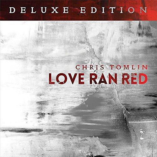 Chris Tomlin - Love Ran Red [deluxe Edition] - Zortam Music