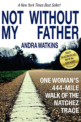 Not Without My Father: One Woman's 444-Mile Walk of the Natchez Trace by Andra Watkins ebook deal