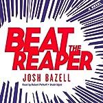Beat the Reaper: A Novel | Josh Bazell