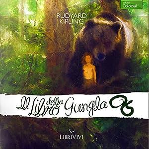 Il libro della giungla [The Jungle Book] Audiobook