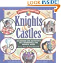 Knights & Castles: 50 Hands-On Activities to Explore the Middle Ages (Kaleidoscope Kids Books (Williamson Publishing))