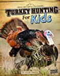 Turkey Hunting for Kids (Into the Gre...