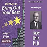 100 Ways To Bring Out Your Best | Roger Fritz