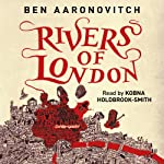 Rivers of London: Rivers of London, Book 1 | Ben Aaronovitch