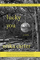 Lucky You: A Novel