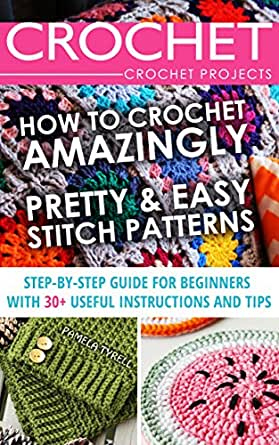 Amazon.com: Crochet. Crochet Projects: How To Crochet Amazingly Pretty ...